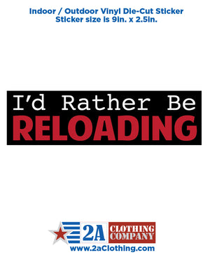 I'd Rather Be Reloading - Sticker / Decal