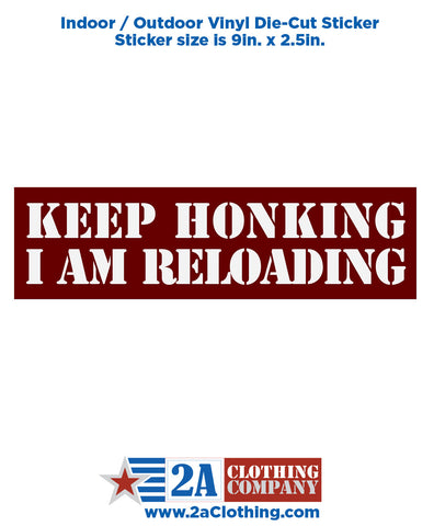 Keep Honking, I am Reloading - Sticker / Decal