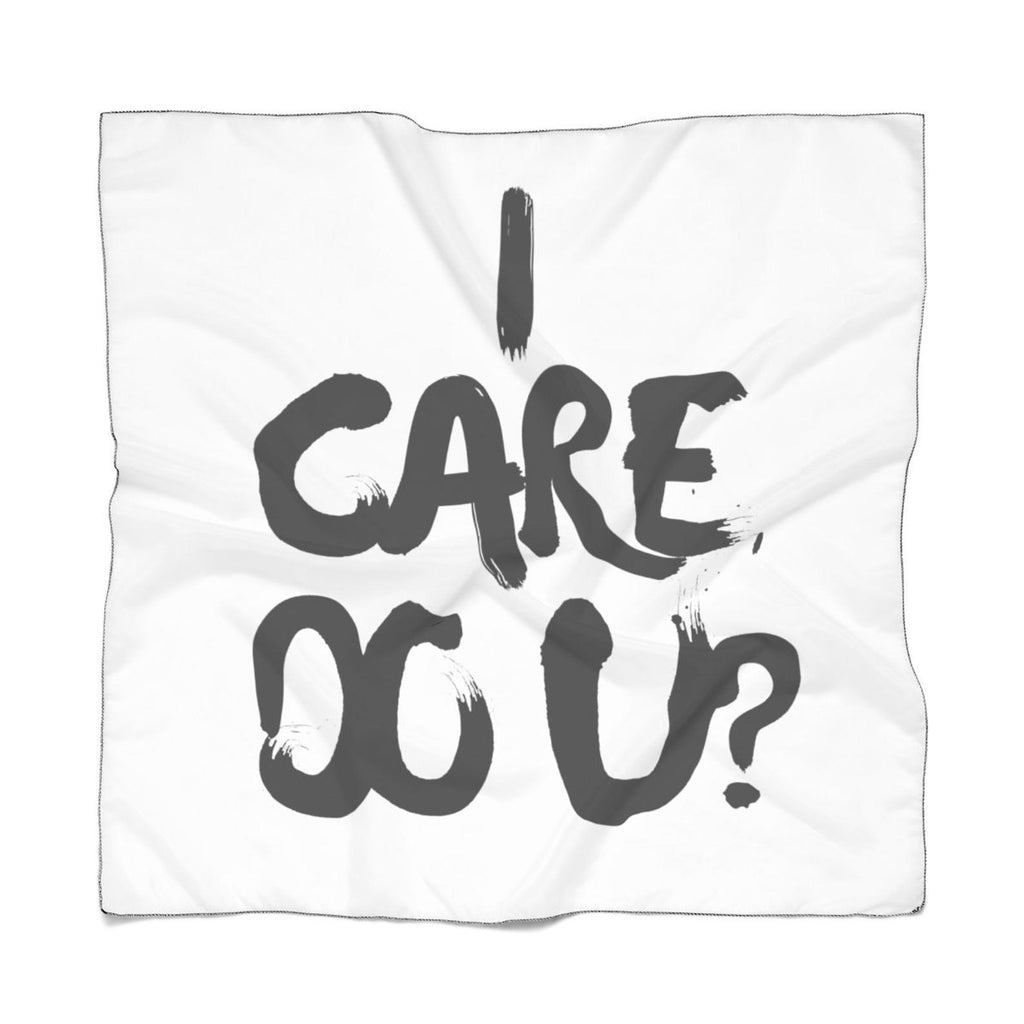 I Care. Do U? Poly Scarf by UnhingedArtistryShop