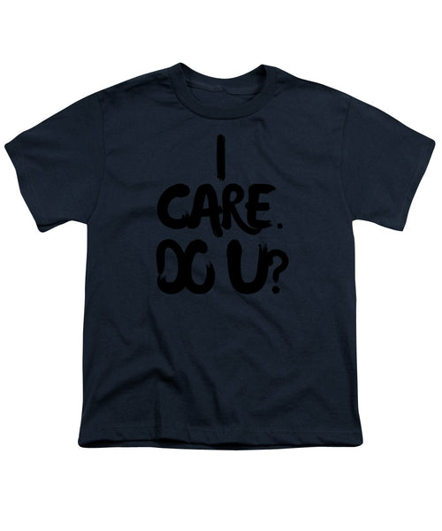 I Care. Do U? - Youth T-Shirt
