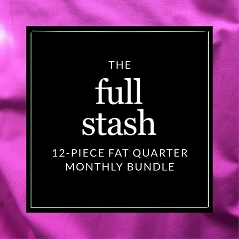 The Full Stash - 12-piece fat quarter monthly subscription - Fridays Off Fabric Shop