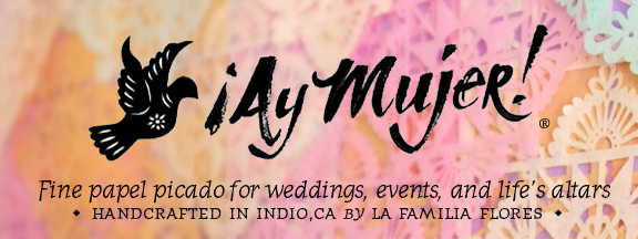 Ay Mujer shop - Fine papel picado for weddings, fiestas, and altars.