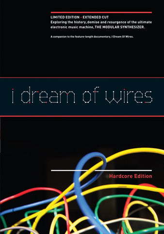 I Dream of Wires: Hardcore Edition