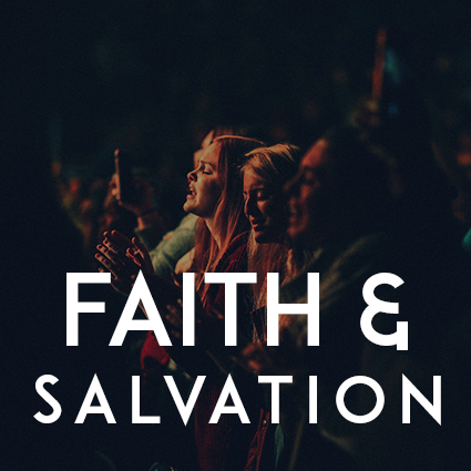 Faith & Salvation