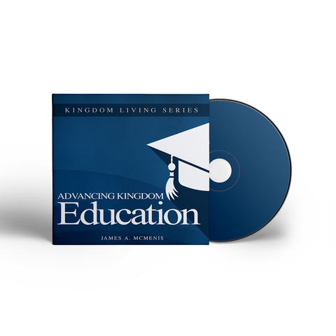 Kingdom Living: Advancing Kingdom Education