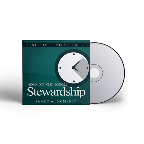 Kingdom Living: Advancing Kingdom Stewardship