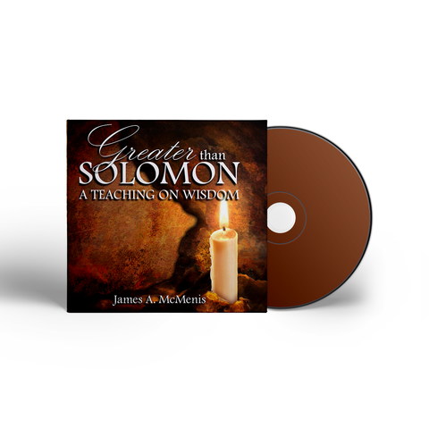 Greater Than Solomon: A Teaching on Wisdom