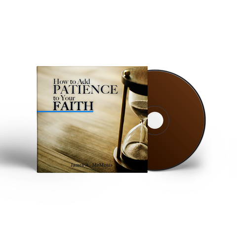 How To Add Patience To Your Faith