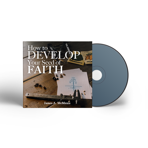 How To Develop Your Seed of Faith