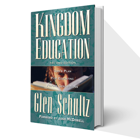 Kingdom Education for the 21st Century: Fulfilling God's Plan for Educating Future Generations