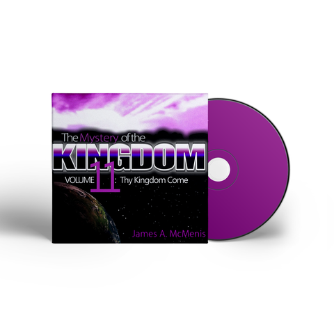 The Mystery of the Kingdom - Volume 11: Thy Kingdom Come
