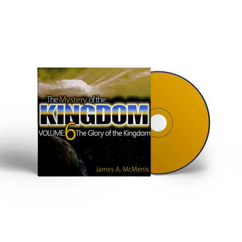 The Mystery of the Kingdom - Volume 6: The Glory of the Kingdom