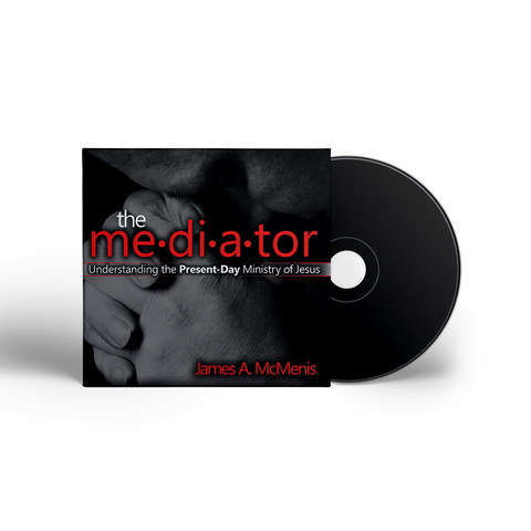 The Mediator - Understanding the Present Day Ministry of Jesus
