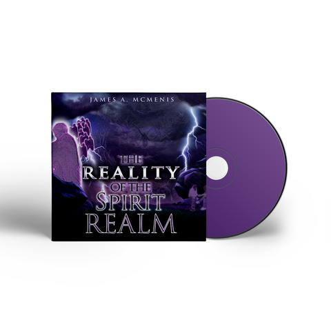 The Reality of the Spirit Realm