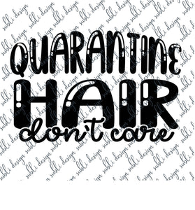 Quarantine Hair Don't Care Digital Design