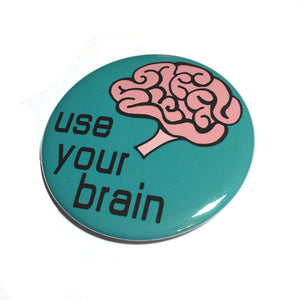 Use Your Brain Pin or Magnet