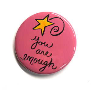 You Are Enough Magnet, Pin Back Button, or Pocket Mirror