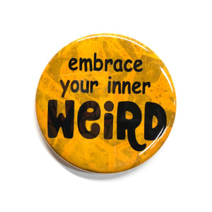 Embrace Your Inner Weird Pin or Magnet