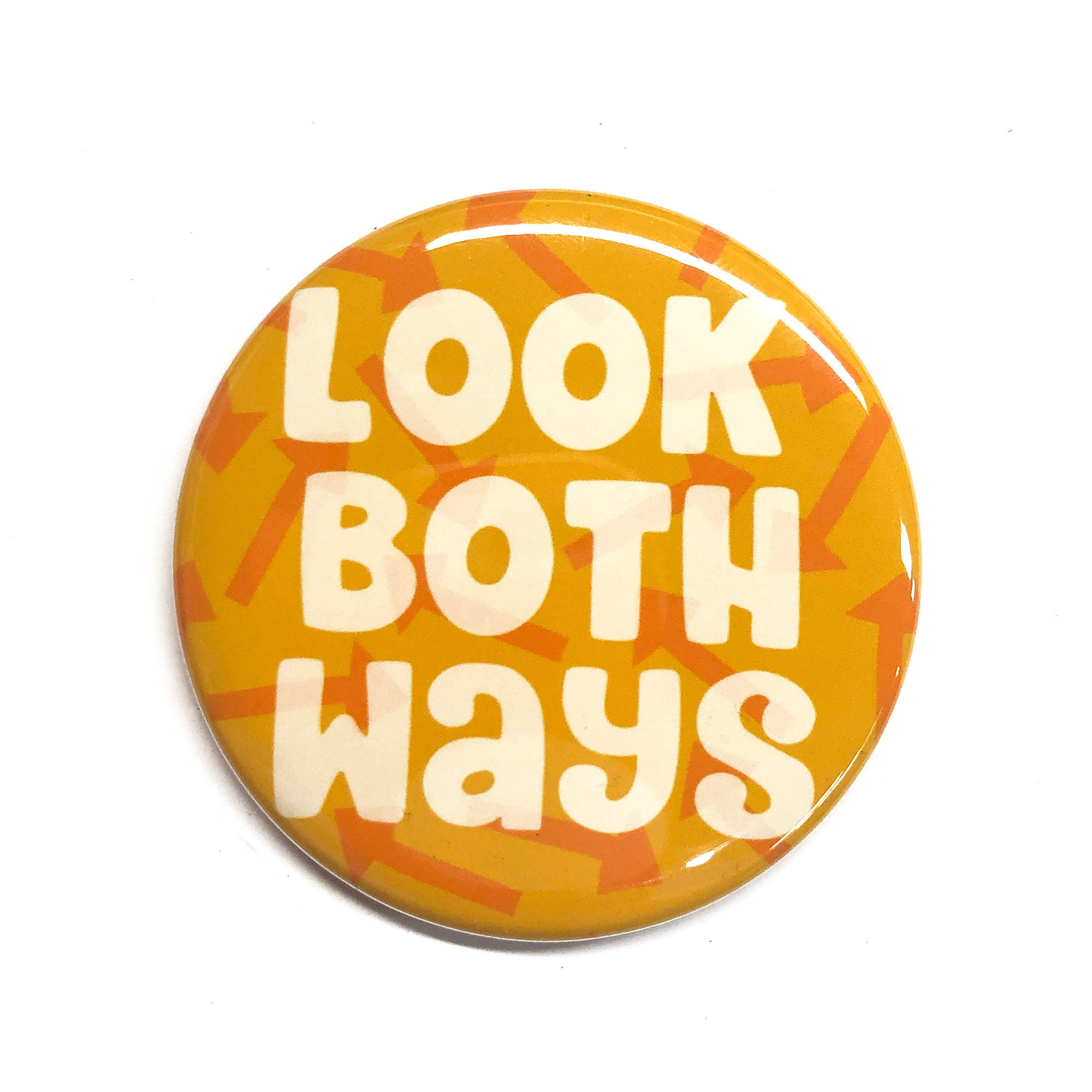 Look Both Ways Magnet, Pin, or Mirror