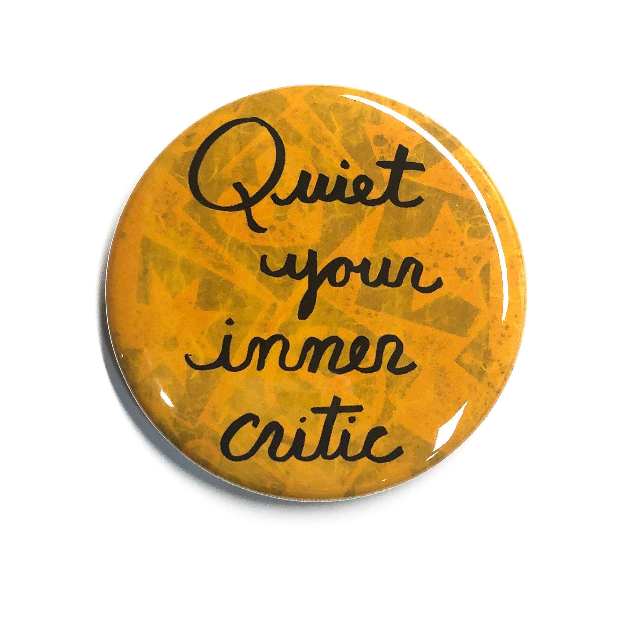 Quiet Your Inner Critic Magnet, Pin or Mirror