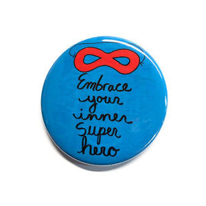 Embrace Your Inner Super Hero Pin, Magnet, or Mirror