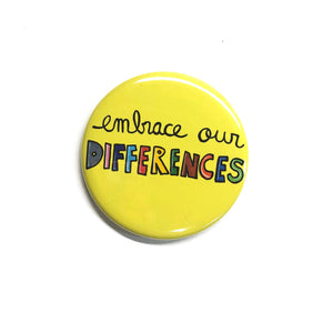 Embrace Our Differences Pin Back Button or Fridge Magnet - Celebrate Diversity