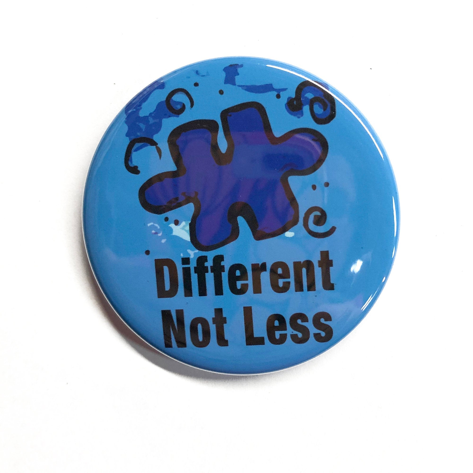 Different Not Less Magnet, Pin, or Pocket Mirror - Autism Awareness
