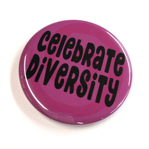 Celebrate Diversity Button, Magnet, or Mirror