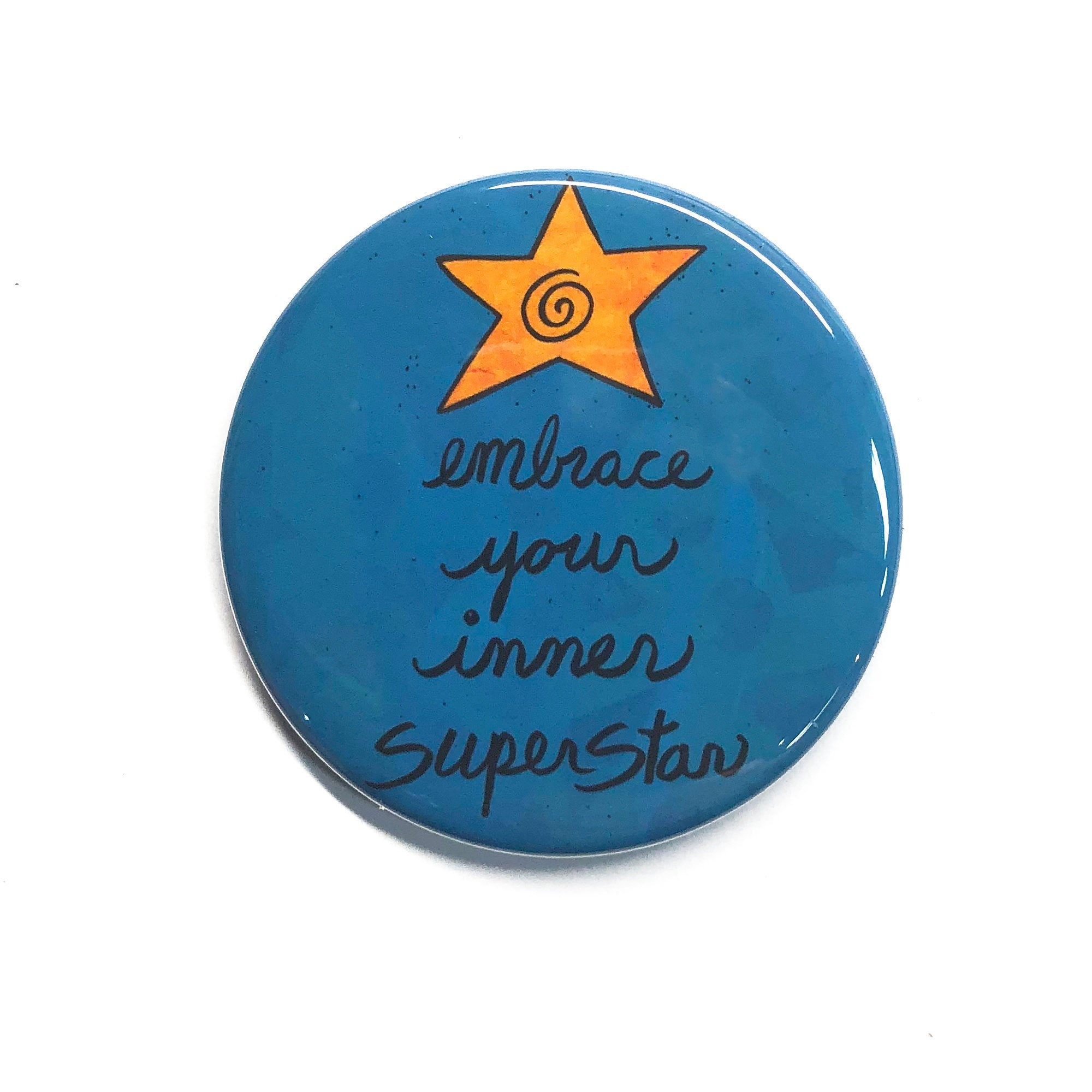 Embrace Your Inner SuperStar Magnet, Pinback Button or Pocket Mirror