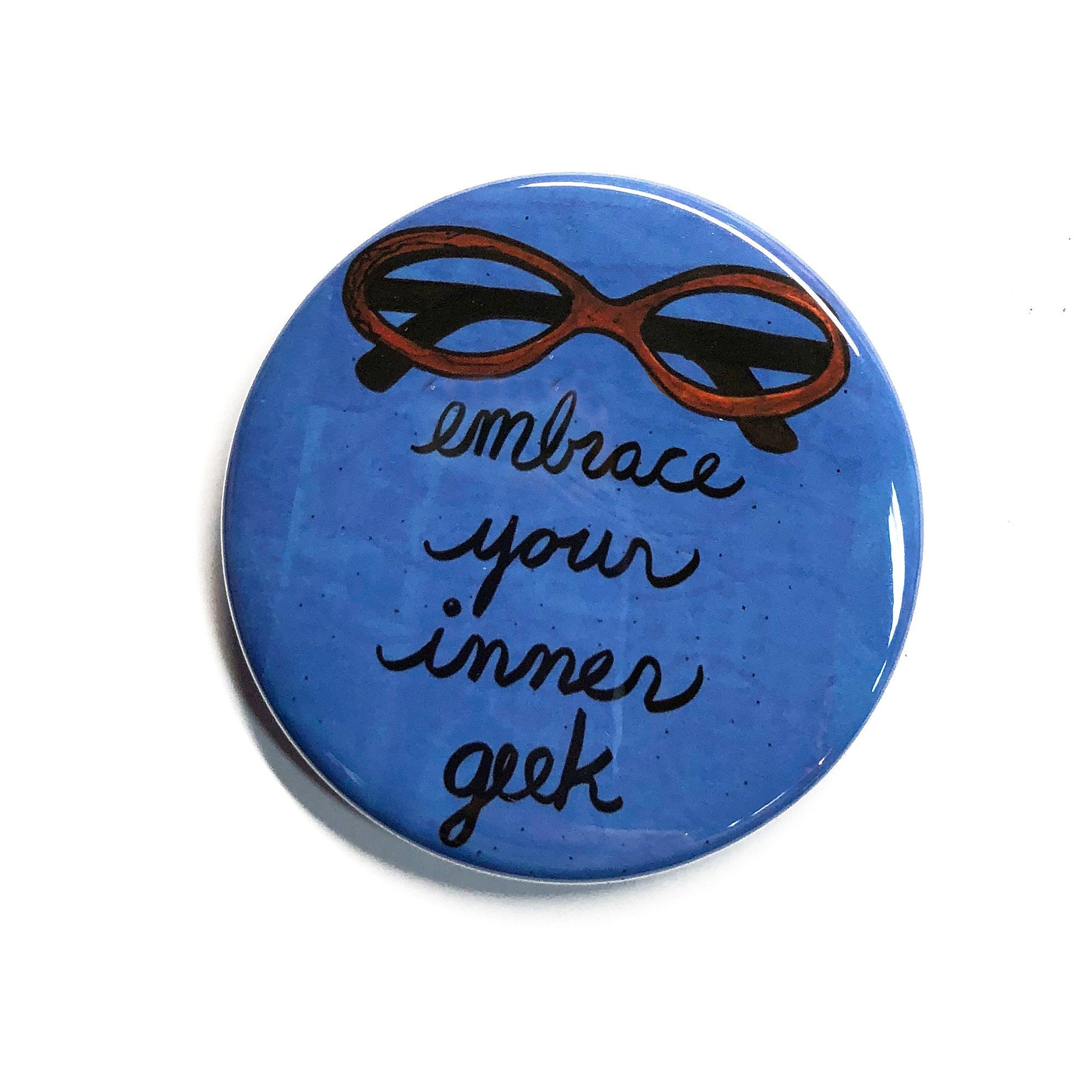 Embrace Your Inner Geek Magnet, Pin, or Mirror