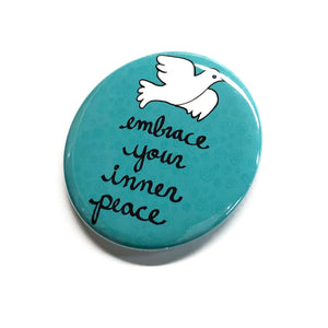 Embrace Your Inner Peace Magnet, Pin Back Button or Pocket Mirror