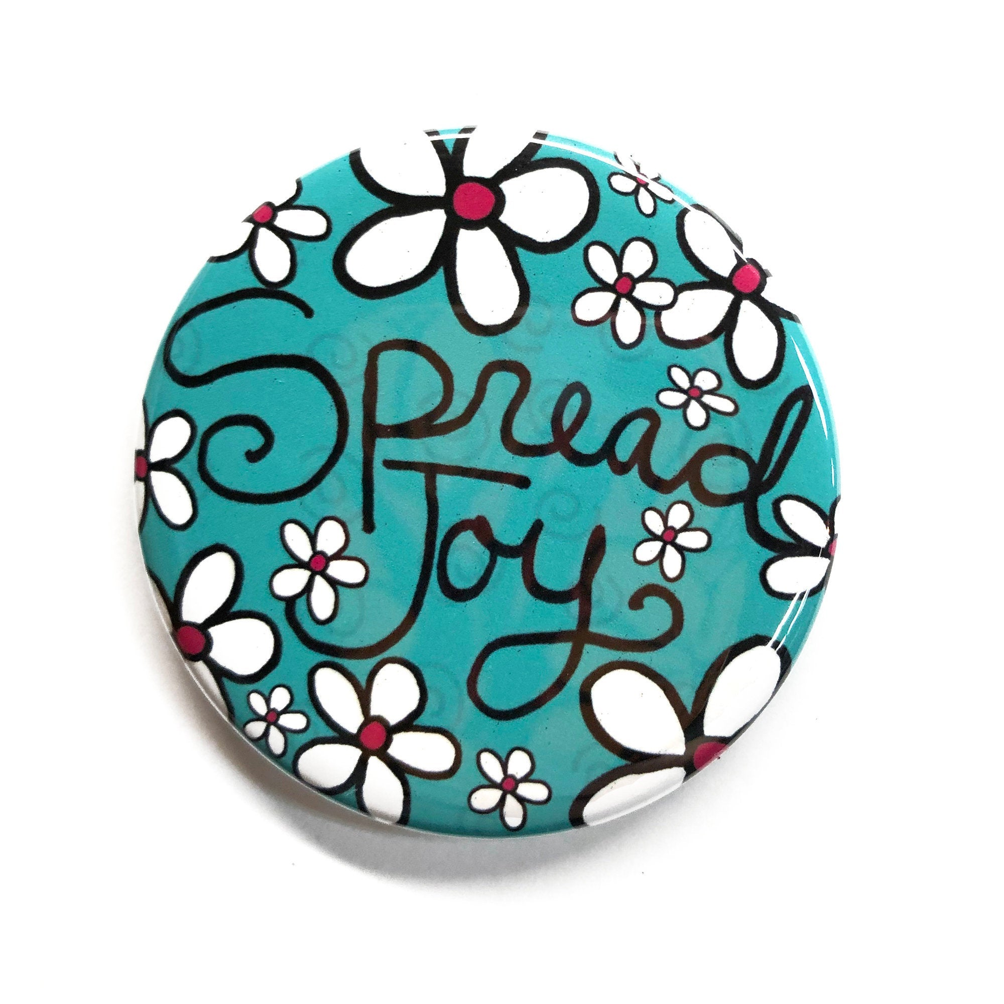 Spread Joy Magnet, Pin Back Button or Pocket Mirror