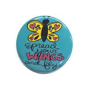 Spread Your Wings and Fly Magnet, Pin, or Pocket Mirror