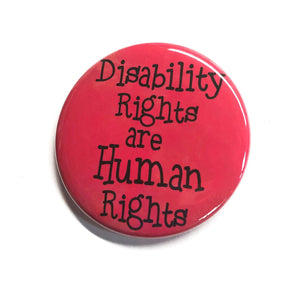Disability Rights are Human Rights Pin or Magnet