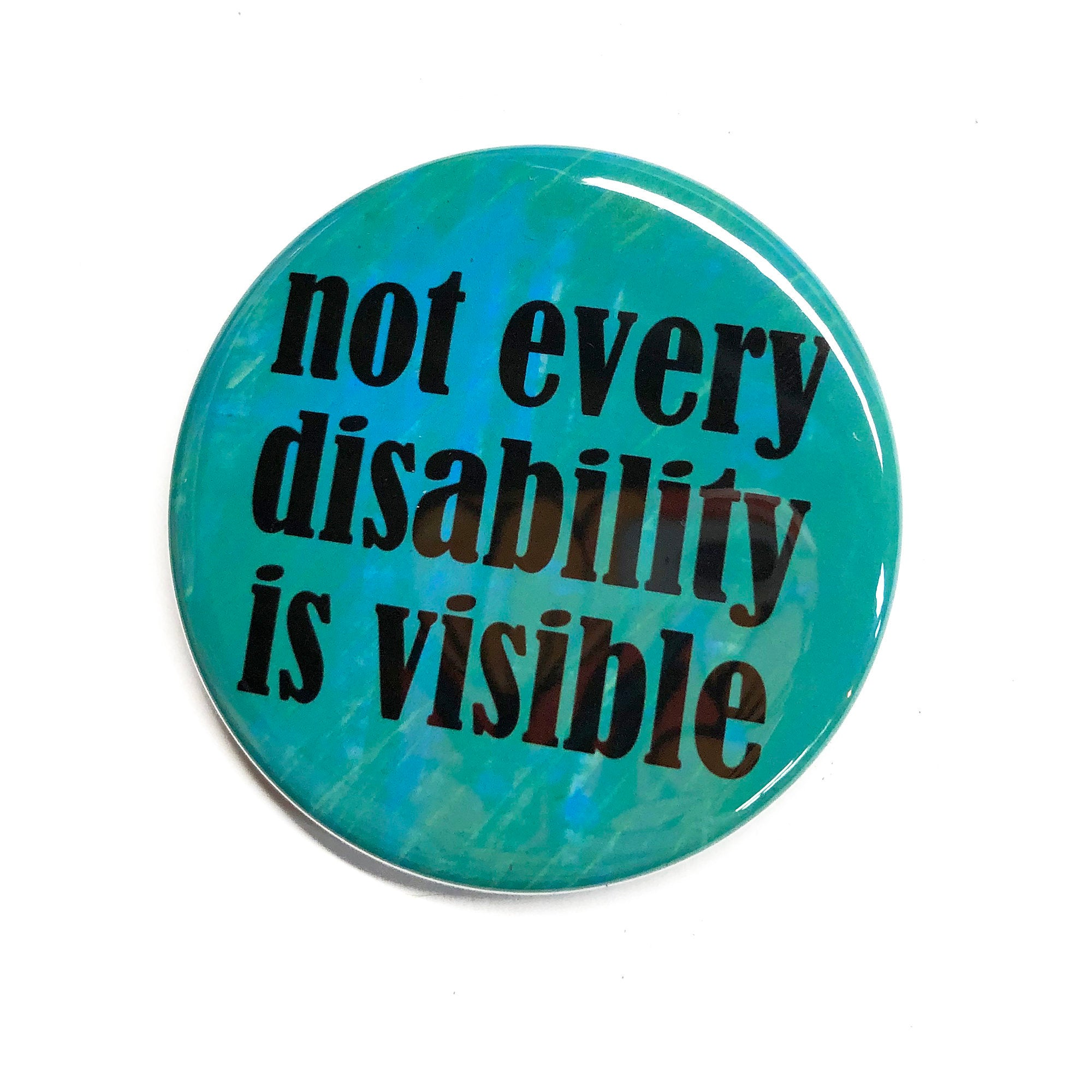 Invisible Disability Pin or Magnet