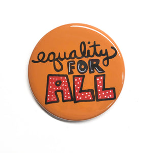 Equality for All Pin Back Button or Magnet