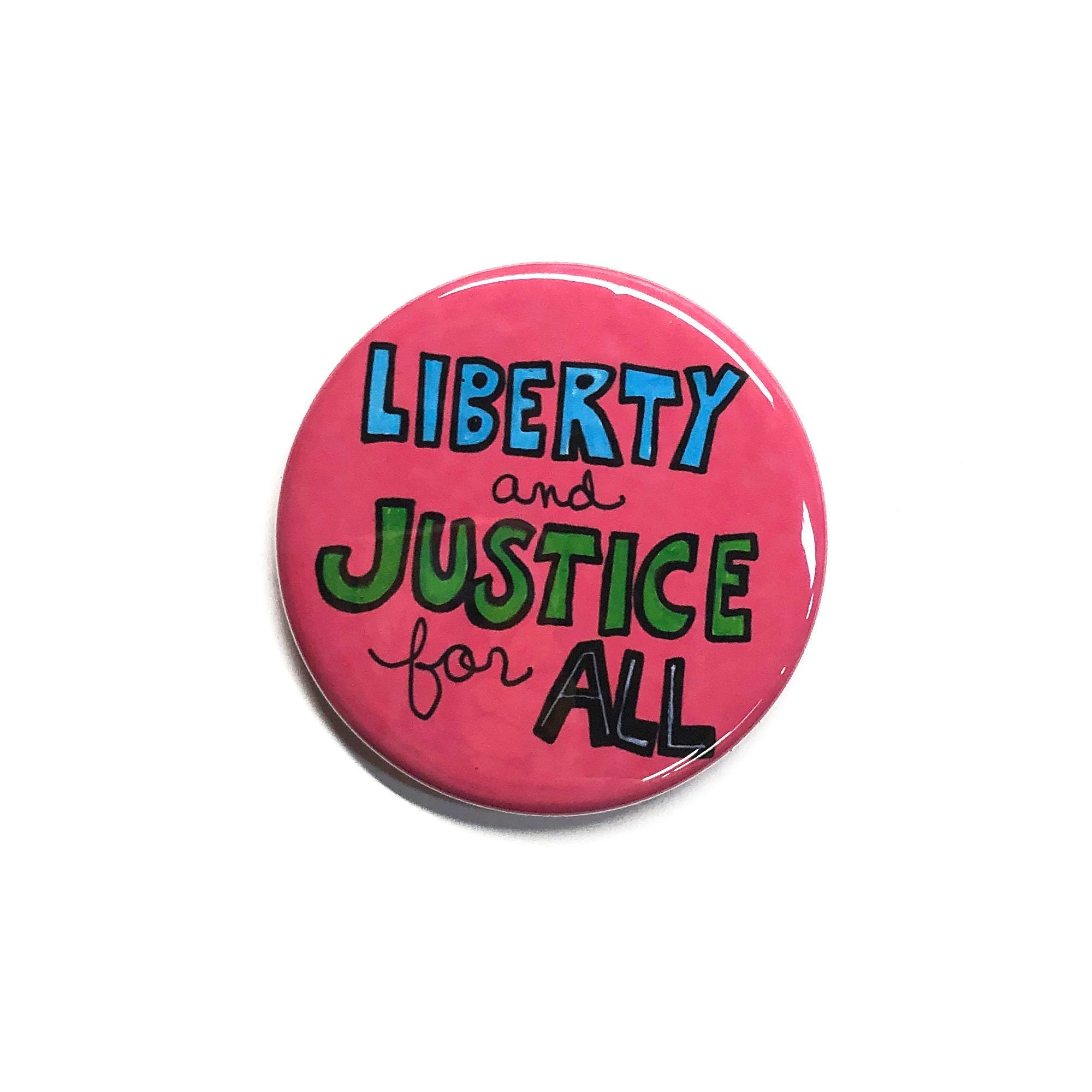 Liberty and Justice For All Pin or Magnet