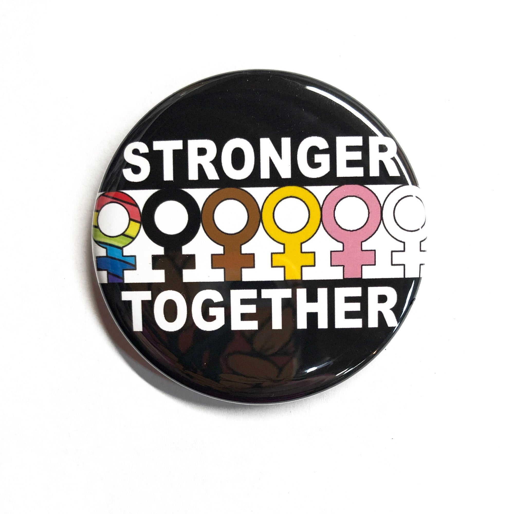Stronger Together Pin or Magnet