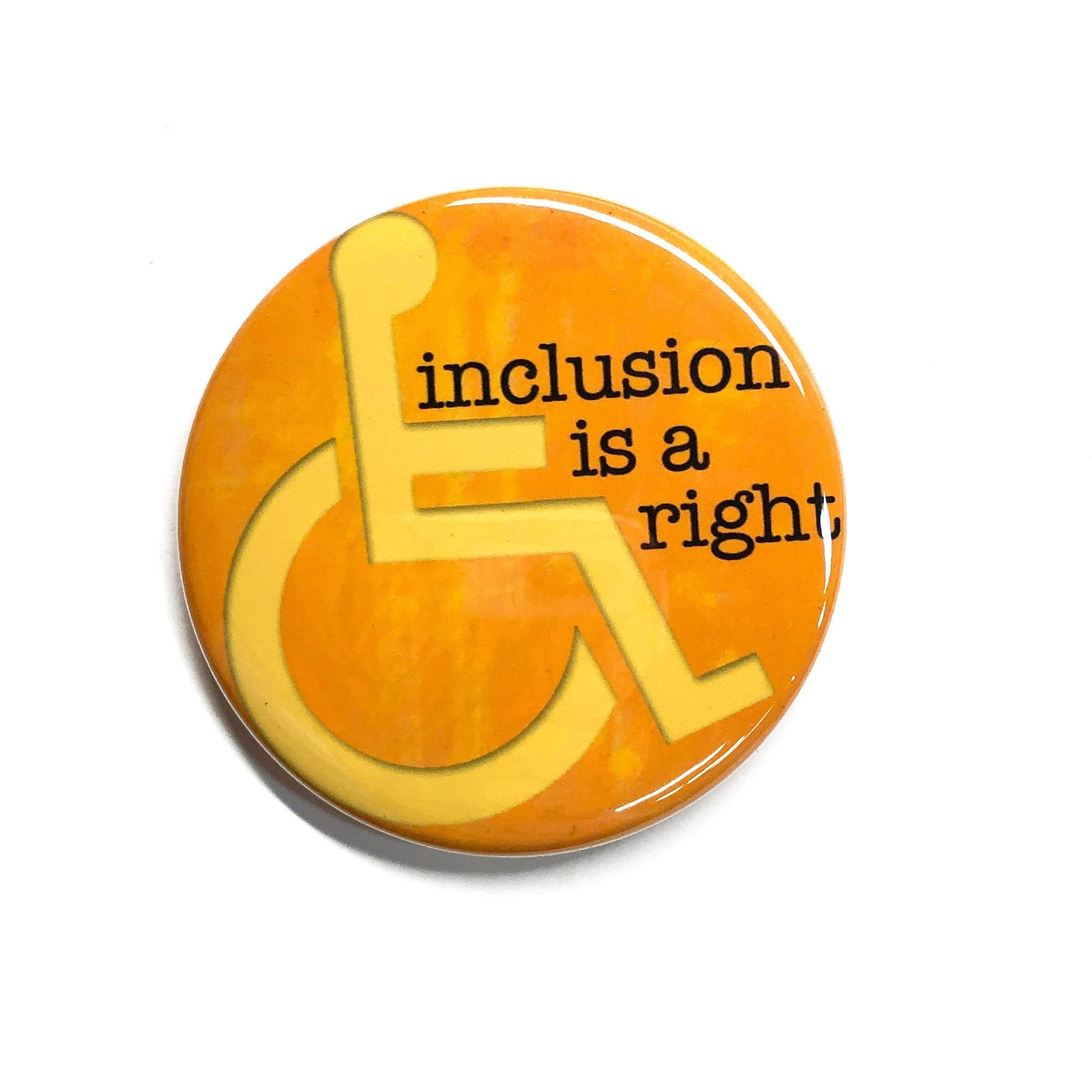 Inclusion is a Right - Disability Rights Pin or Magnet