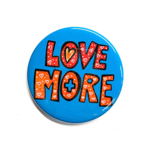 Love More Magnet or Pinback Button