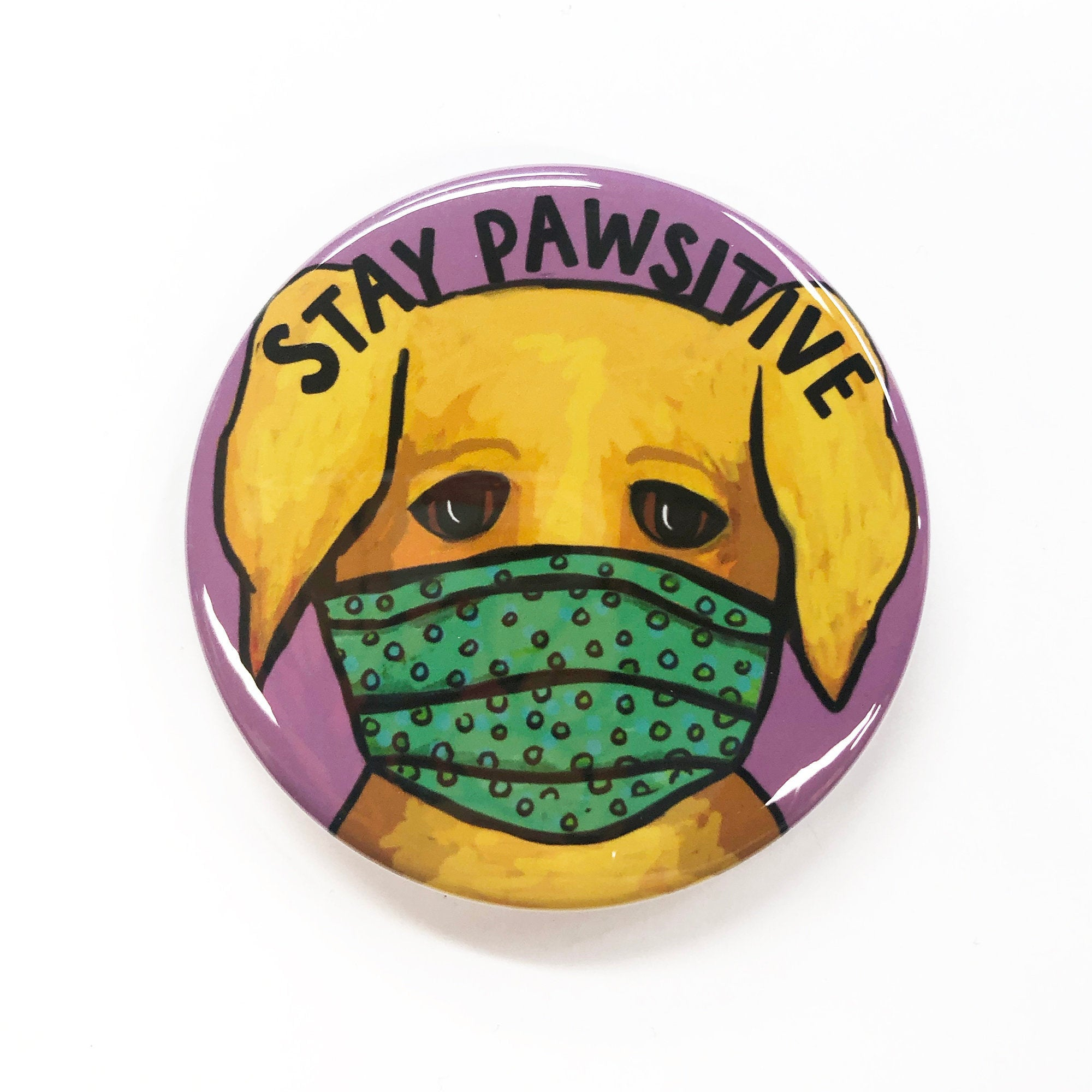 Stay Pawsitive Dog Pin, Magnet, or Pocket Mirror