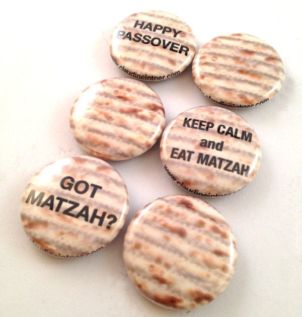 Passover Magnets or Pin Back Buttons - Funny Matzah Sayings