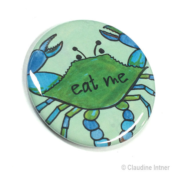 Eat Me Blue Crab PinBack Button or Fridge Magnet