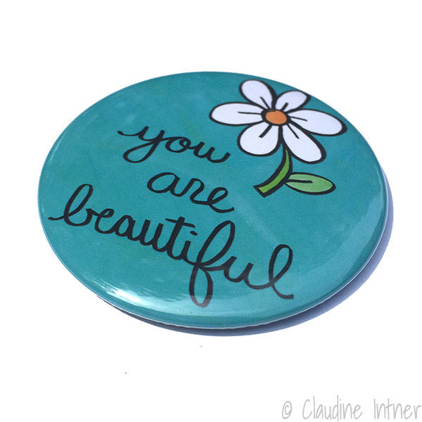 You Are Beautiful Magnet, Pin, or Pocket Mirror