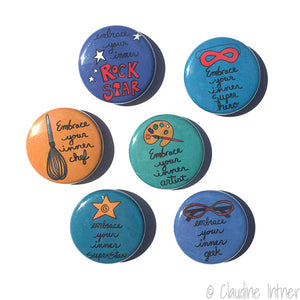 Embrace Your Innner Rock Star, Super Hero, Chef, Artist, Super Star, & Geek magnets or pinback buttons set