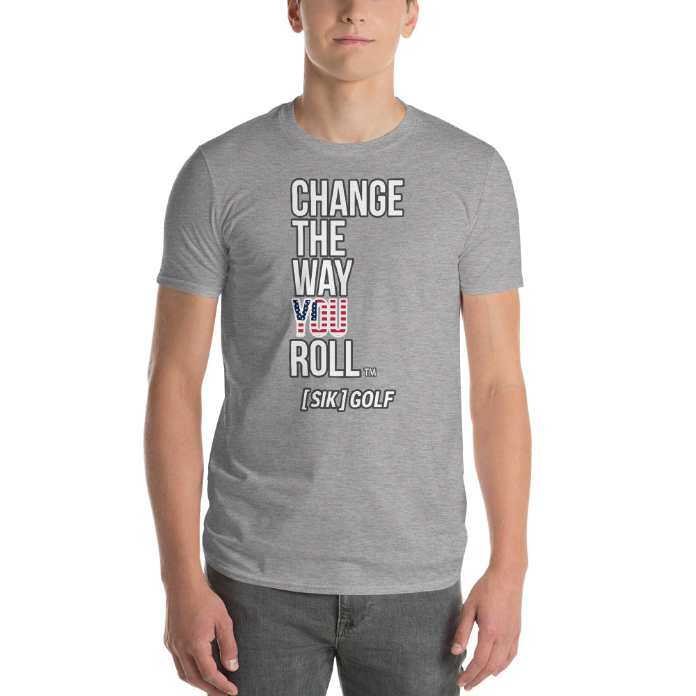 Change The Way You Roll­™ | T-Shirt
