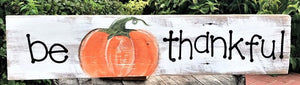 "THURSDAY OCTOBER 24 - ""THANKFUL"" Front Door Sign Painting Class"