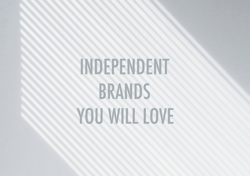 """Independent brands you will love"" written on a light background"