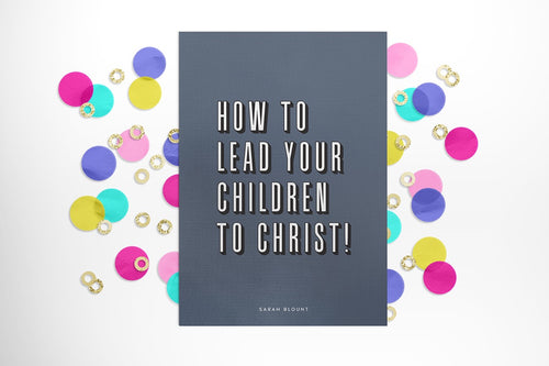 How To Lead Your Kids to Christ Ebook - Instant Download