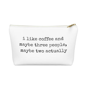 I Like Coffee and Three People Makeup Bag